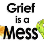 Two Sides of the Mess of Grieving